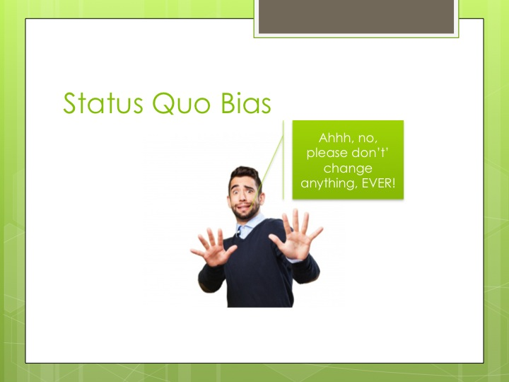 The risk of status quo bias